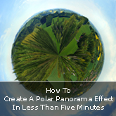 How To Create A Polar Panorama Effect In Less Than Five Minutes