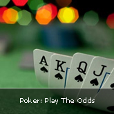 Poker: Play The Odds