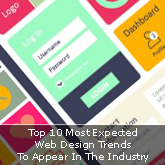 Top 10 Most Expected Web Design Trends To Appear In The Industry