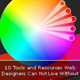 10 Tools and Resources Web Designers Can Not Live Without