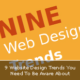 9 Website Design Trends You Need To Be Aware About