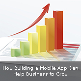 How Building a Mobile App Can Help Business to Grow