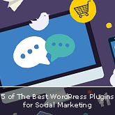 5 of The Best WordPress Plugins for Social Marketing