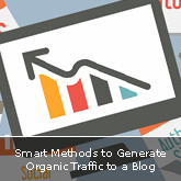 Smart Methods to Generate Organic Traffic to a Blog