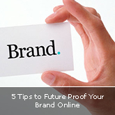 5 Tips to Future Proof Your Brand Online