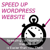 Speeding Up WordPress Website is Easier than You Think