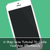 A Step-wise Tutorial To Code Your App Effortlessly