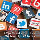 7 Tips To Make Your Social Media Ads More Effective