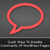 Quick Ways To Disable Comments Of WordPress Pages