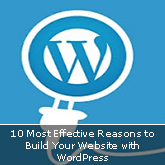 10 Most Effective Reasons to Build Your Website with WordPress