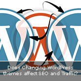 Does Changing WordPress themes affect SEO and Traffic?