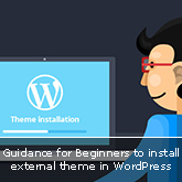Guidance for Beginners to install external theme in WordPress