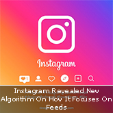 Instagram Revealed New Algorithm On How It Focuses On Feeds