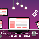 How to Design Your Website to Attract Top Talent