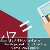 Best 6 Mobile Game Development Tools Used by Game Developers
