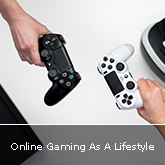 Online Gaming As A Lifestyle